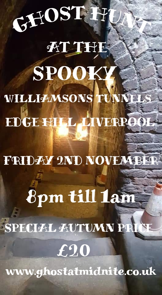 GHOST HUNT AT WILLIAMSONS TUNNELS LIVERPOOL FRIDAY 2ND NOVEMBER £20