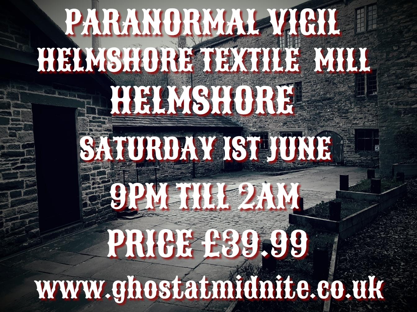 PARANORMAL VIGIL , HELMSHORE TEXTILE MILL,HELMSHORE, SATURDAY 1ST JUNE,£39.99