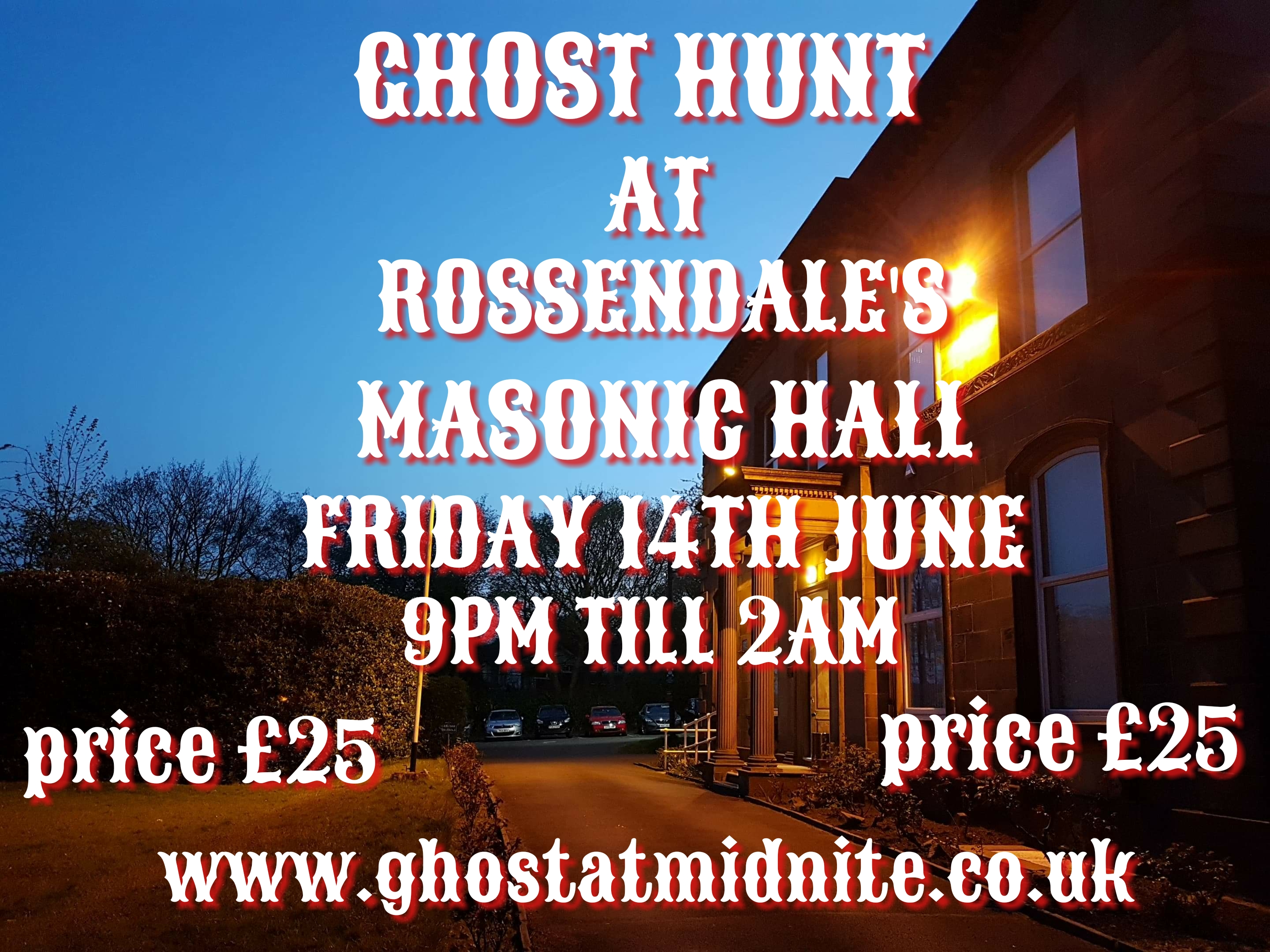 GHOST HUNT AT ROSSENDALE MASONIC HALL, FRIDAY 14TH JUNE ,£25