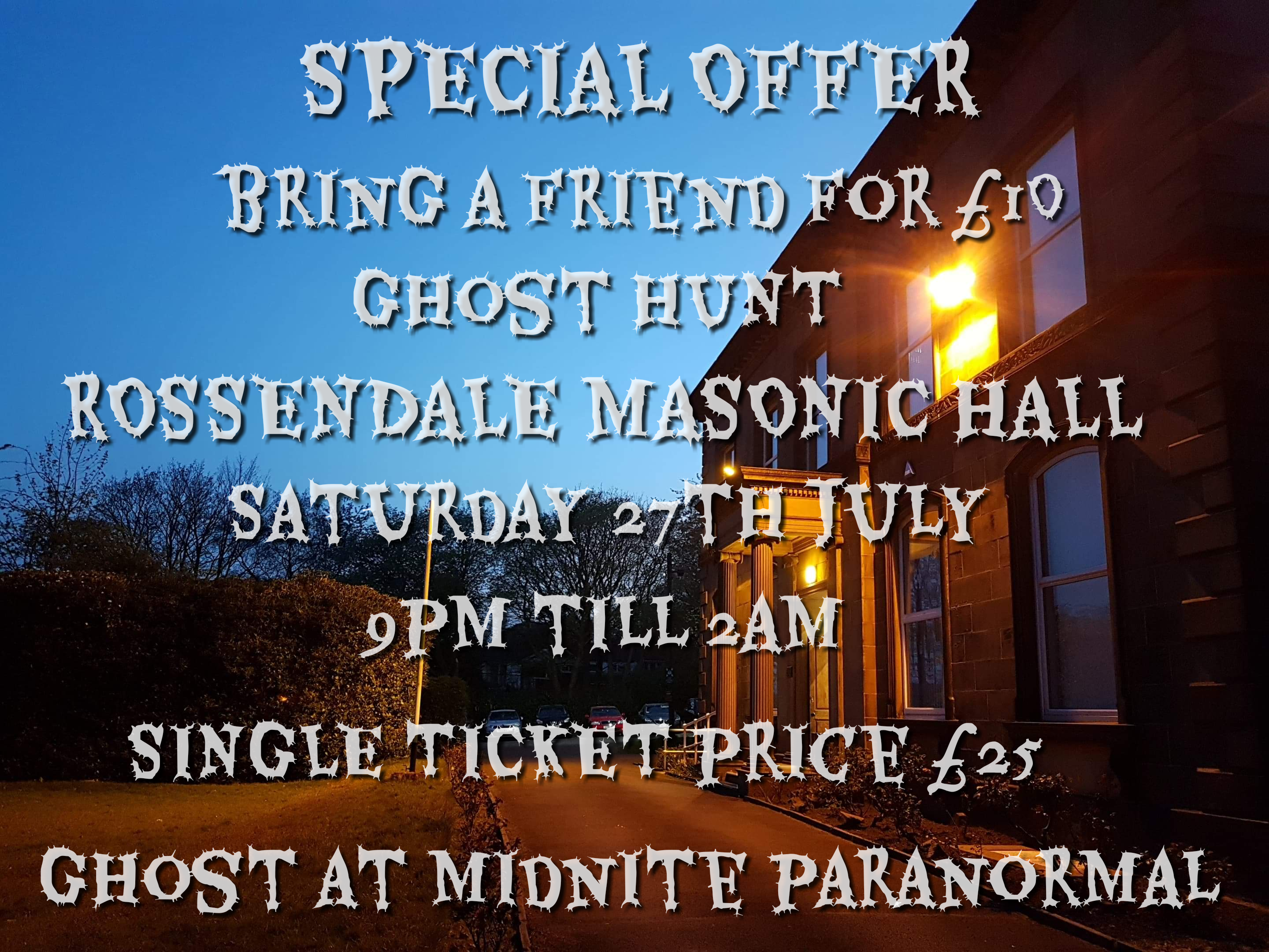 MASONIC HALL ROSSENDALE BRING A FRIEND FOR £10 SATURDAY 27TH JULY