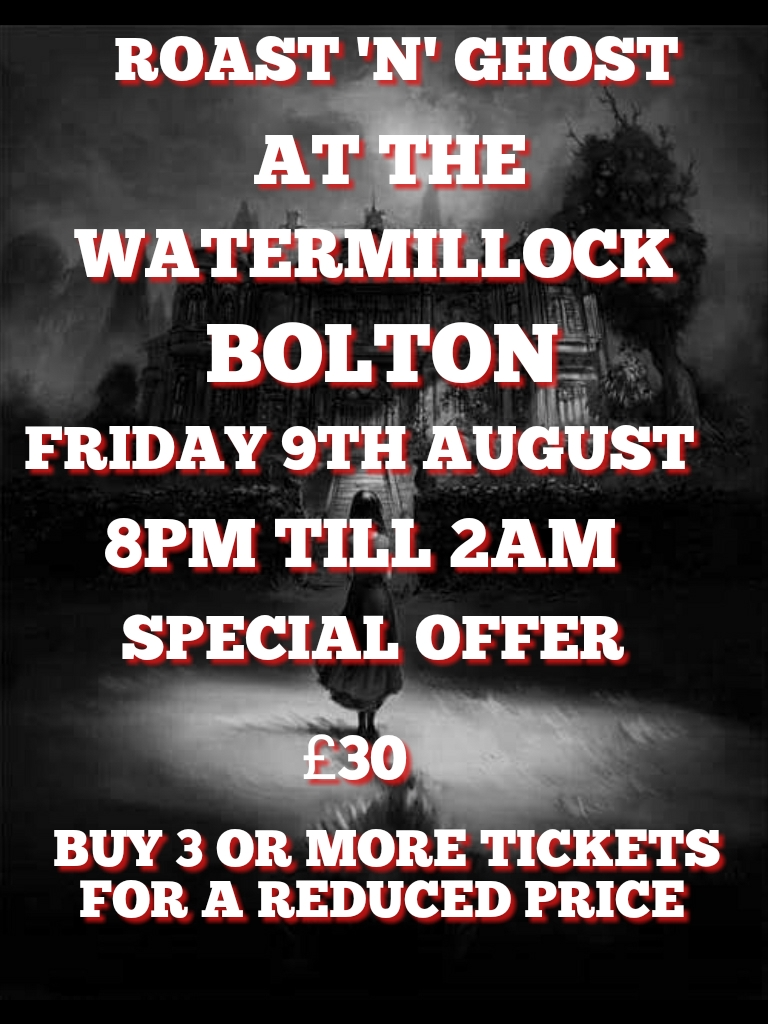 ROAST 'N' GHOST WATERMILLOCK BOLTON FRIDAY 9TH AUGUST £30