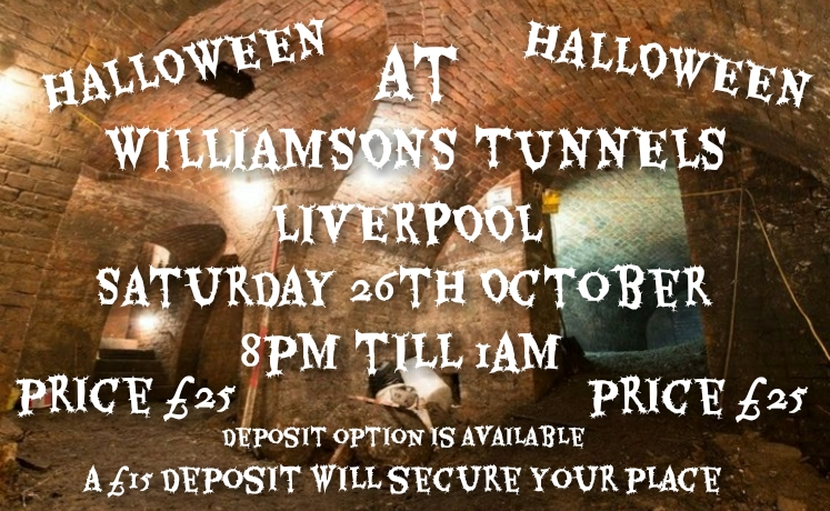 HALLOWEEN AT WILLIAMSON'S TUNNEL'S LIVERPOOL SATURDAY 26TH OCTOBER £25