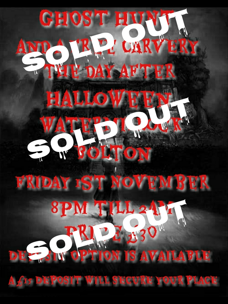 GHOST HUNT WATERMILLOCK BOLTON FRIDAY 1ST NOVEMBER £30
