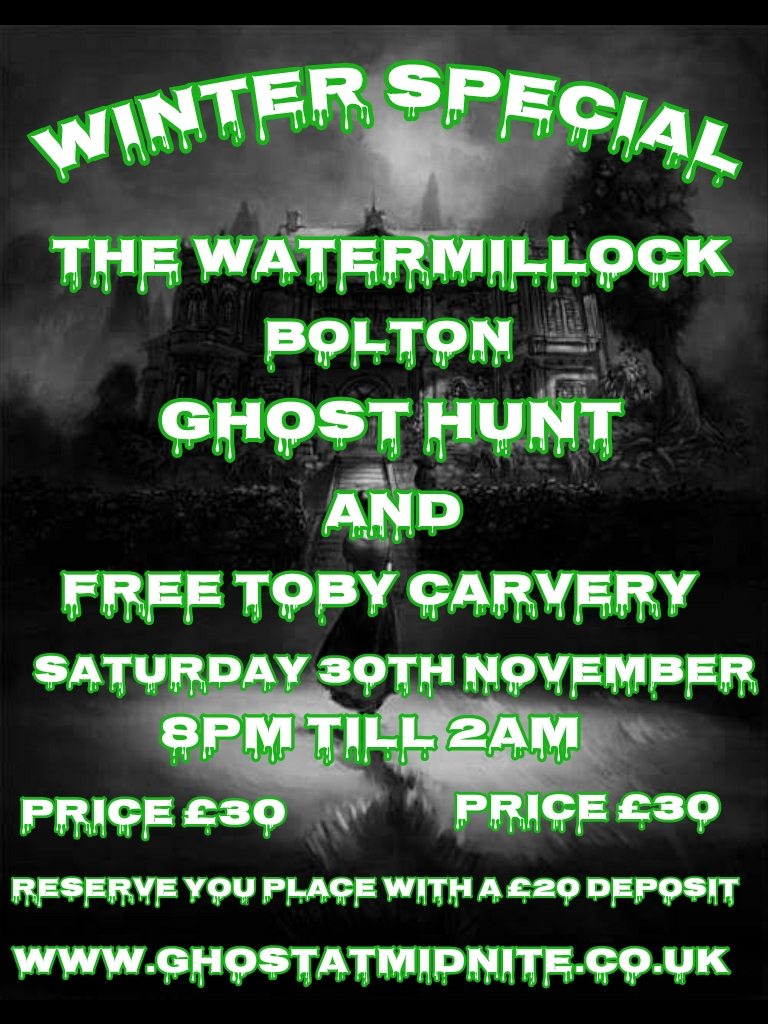 WINTER GHOST HUNT  WATERMILLOCK BOLTON SATURDAY 30TH NOVEMBER £30