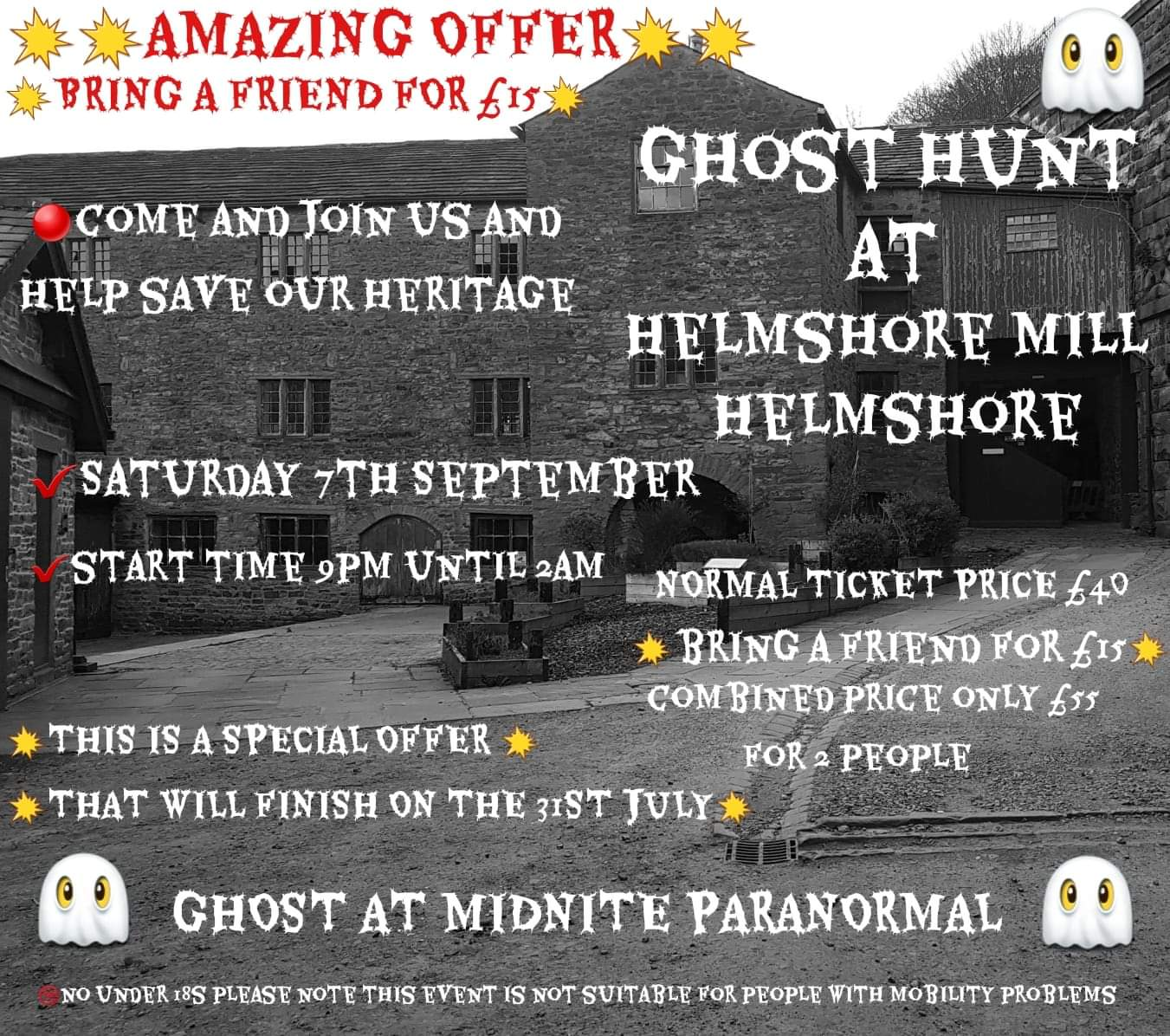 HELMSHORE TEXTILE MILL SATURDAY 7TH SEPTEMBER £40 ( BRING A FRIEND FOR £15
