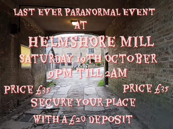 GHOST HUNT HELMSHORE TEXTILE MILL SATURDAY 19TH OCTOBER £35
